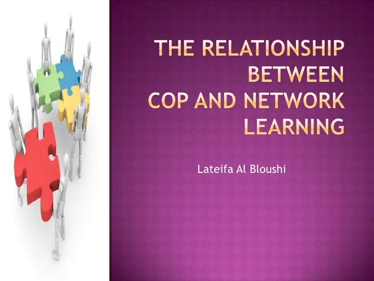 The relationship betweenCop and Network learning<br />Lateifa Al Bloushi<br />