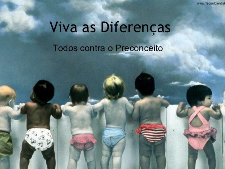 Viva as Diferenças Todos contra o Preconceito