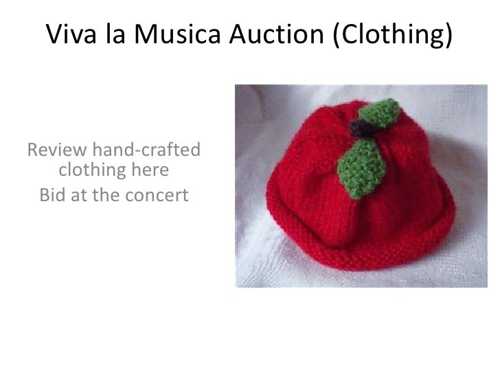 Viva la MusicaAuction (Clothing)<br />Review hand-crafted clothing here <br />Bid at the concert<br />