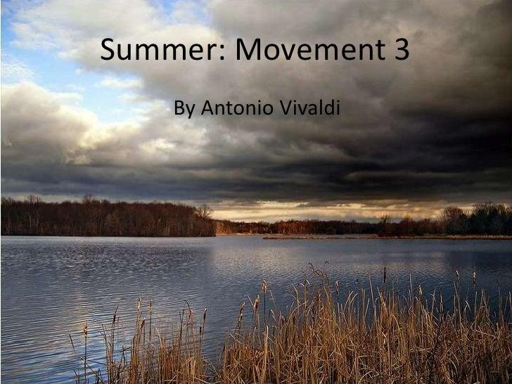 Summer: Movement 3<br />By Antonio Vivaldi<br />