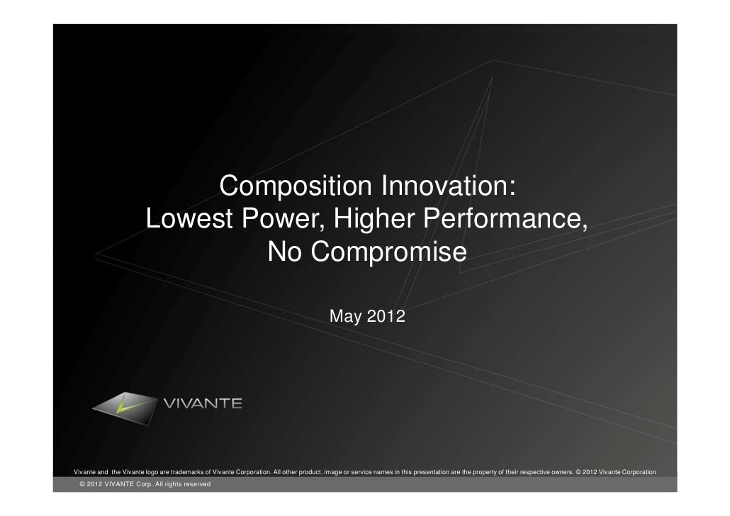 Composition Innovation:                        Lowest Power, Higher Performance,                                No Comprom...