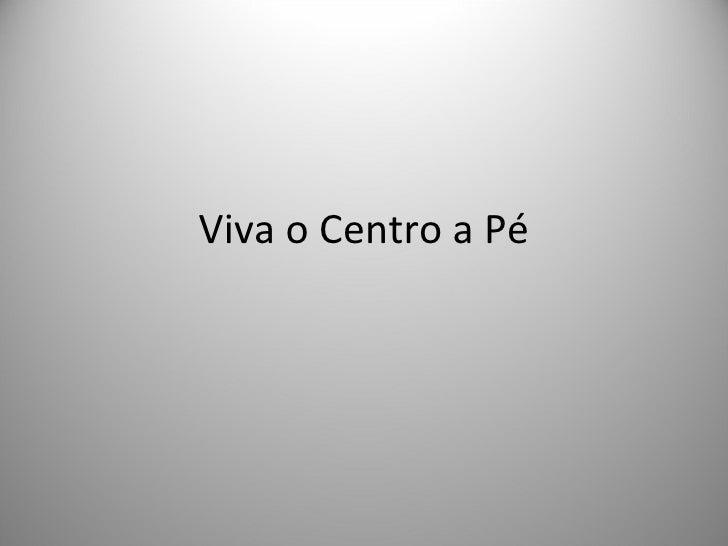 Viva o Centro a Pé