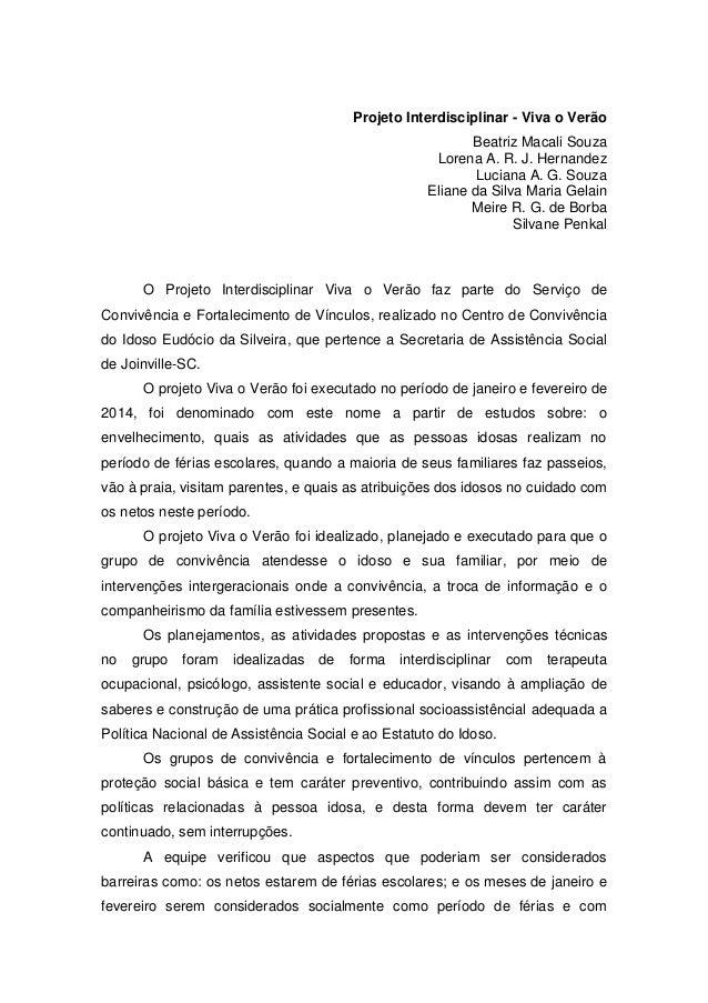 Projeto Interdisciplinar - Viva o Verão Beatriz Macali Souza Lorena A. R. J. Hernandez Luciana A. G. Souza Eliane da Silva...