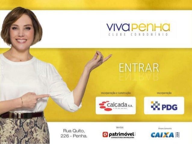 VIVA PENHA CLUBE CONDOMINIO, lançamento na Penha, Calçada, PDG,