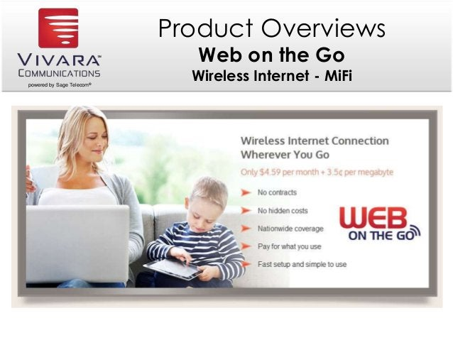 powered by Sage Telecom® Product Overviews Web on the Go Wireless Internet - MiFi