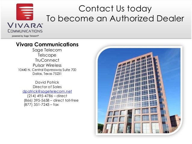 powered by Sage Telecom® Contact Us today To become an Authorized Dealer Vivara Communications Sage Telecom Telscape TruCo...