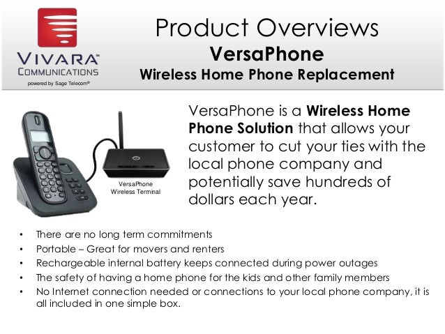 powered by Sage Telecom® Product Overviews VersaPhone Wireless Home Phone Replacement VersaPhone is a Wireless Home Phone ...