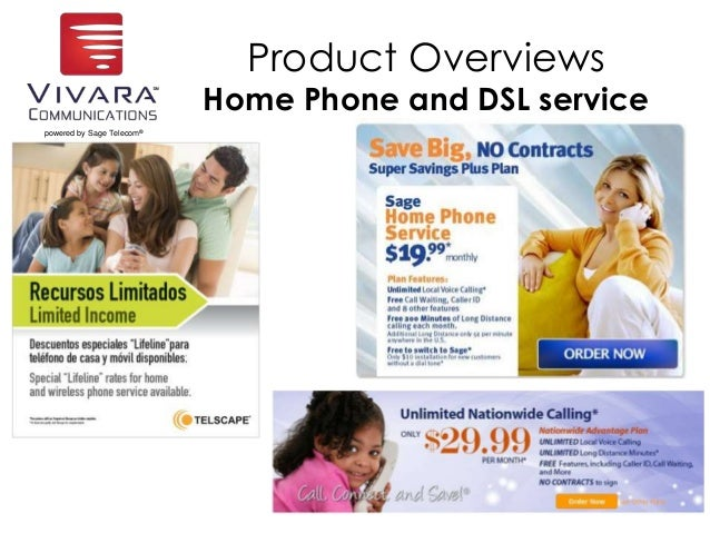 powered by Sage Telecom® Product Overviews Home Phone and DSL service