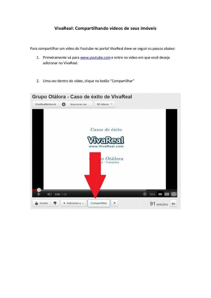VivaReal: Compartilhando vídeos de seus imóveisPara compartilhar um vídeo do Youtube no portal VivaReal deve-se seguir os ...