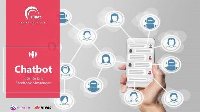 Chatbot trên nền tảng Facebook Messenger