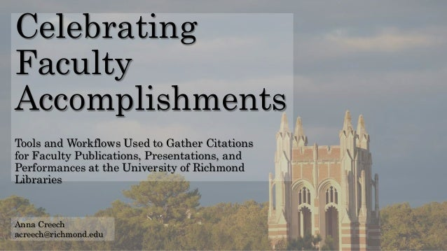 Celebrating Faculty Accomplishments Tools and Workflows Used to Gather Citations for Faculty Publications, Presentations, ...