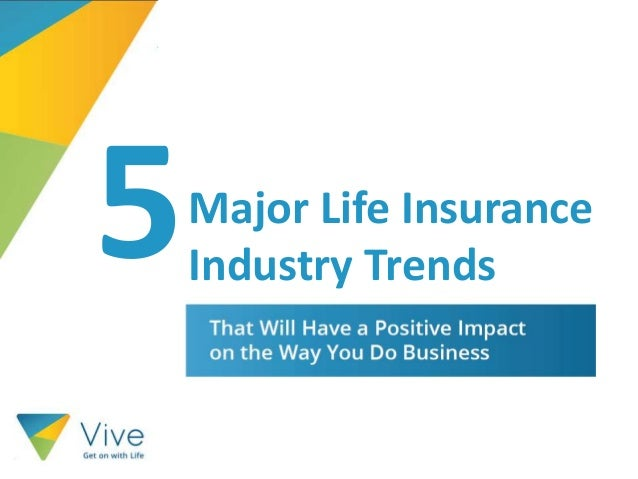 5Major Life Insurance Industry Trends