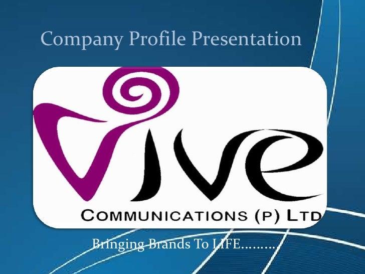 Company Profile Presentation<br />Bringing Brands To LIFE……….<br />