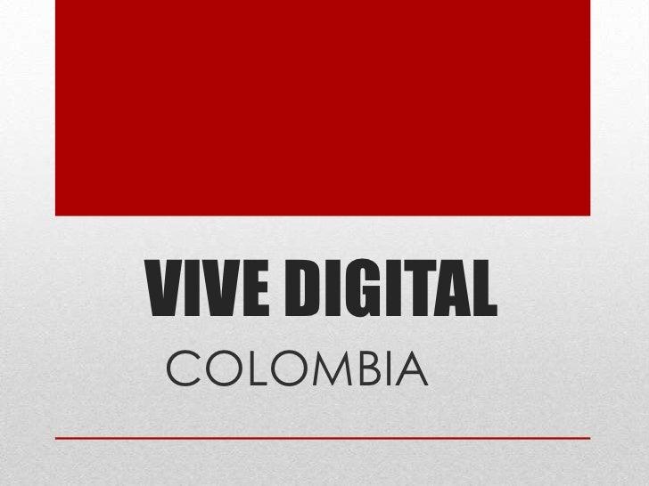 VIVE DIGITAL <br />COLOMBIA<br />