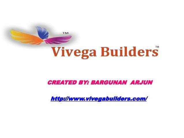 CREATED BY: BARGUNAN ARJUN http://www.vivegabuilders.com/