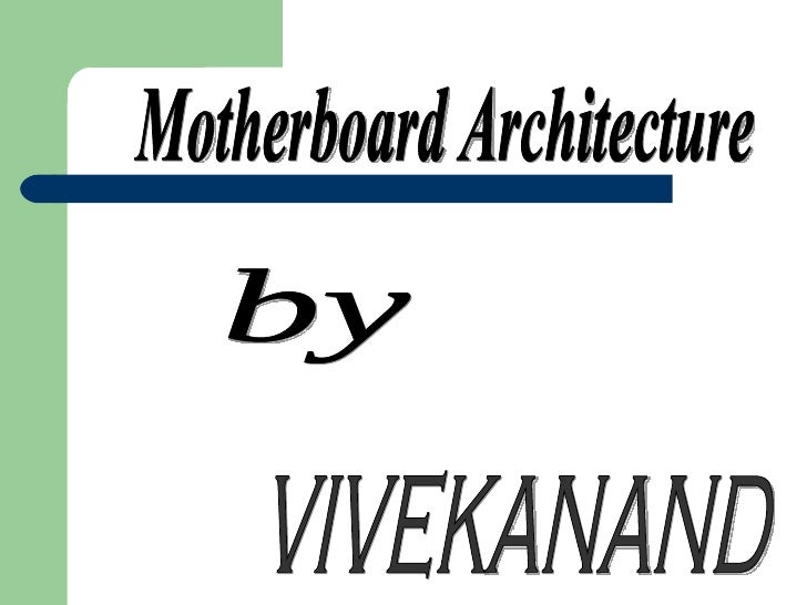 Vivekanand Motherboard Ppt