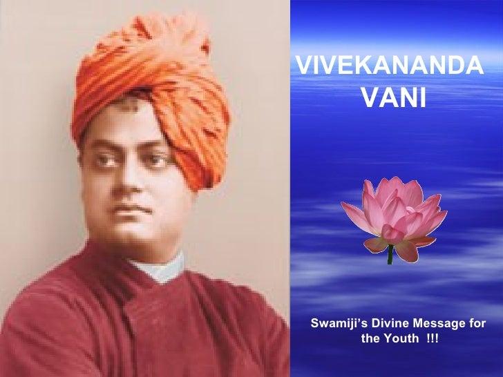 VIVEKANANDA       VANISwamiji's Divine Message for        the Youth !!!