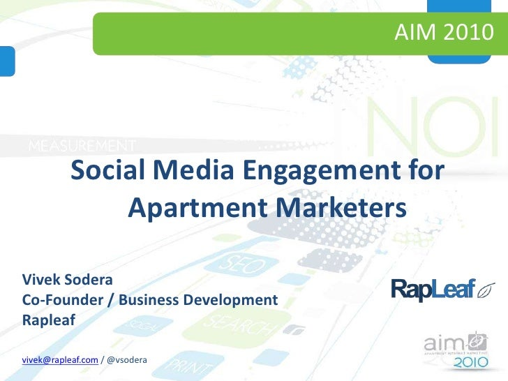 AIM 2010<br />Social Media Engagement for Apartment Marketers<br />Vivek Sodera<br />Co-Founder / Business Development<br ...