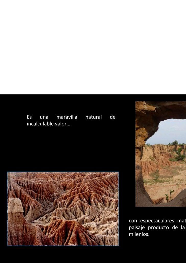 Es una maravilla natural de incalculable valor… con espectaculares matrices en su paisaje producto de la erosión de mileni...