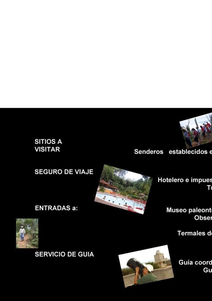 Senderos  establecidos en la ruta Guía coordinador  Guía local SERVICIO DE GUIA  Museo paleontológico, Observatorio  y  T...