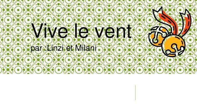 Vive le vent par :Linzi et Milani