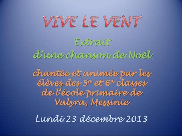 Extrait d'une chanson de Noël chantée et animée par les élèves des 5e et 6e classes de l'école primaire de Valyra, Messini...