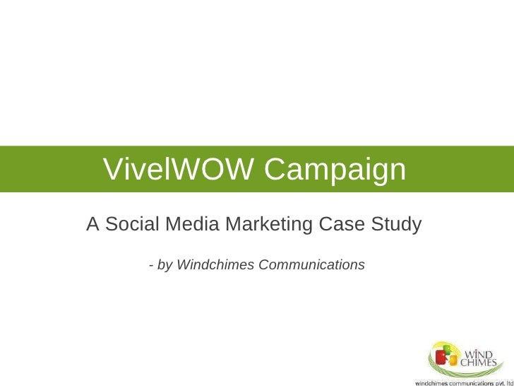 A Social Media Marketing Case Study  - by Windchimes Communications VivelWOW Campaign