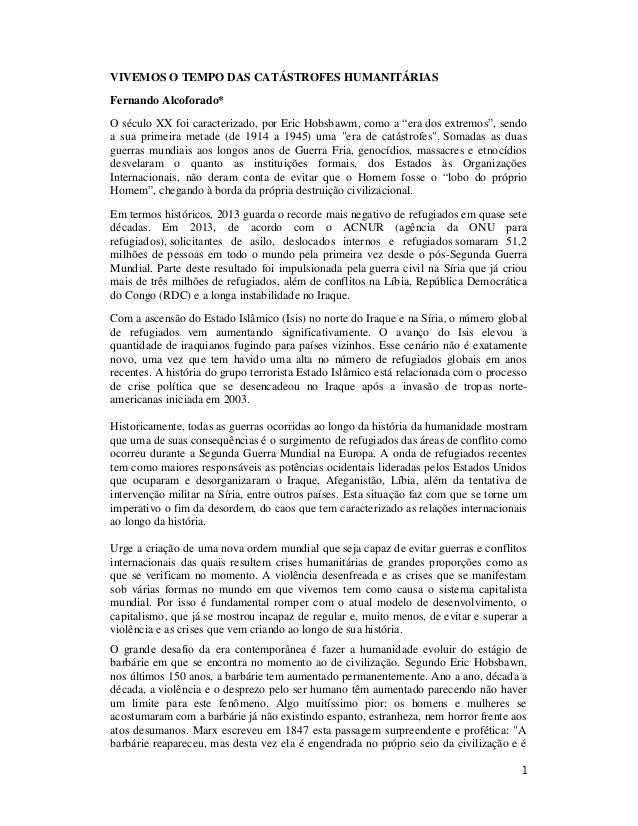 1 VIVEMOS O TEMPO DAS CATÁSTROFES HUMANITÁRIAS Fernando Alcoforado* O século XX foi caracterizado, por Eric Hobsbawm, como...