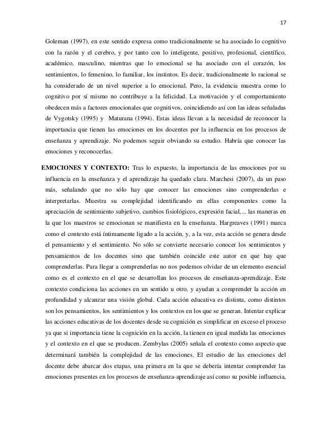 17 Goleman (1997), en este sentido expresa como tradicionalmente se ha asociado lo cognitivo con la razón y el cerebro, y ...