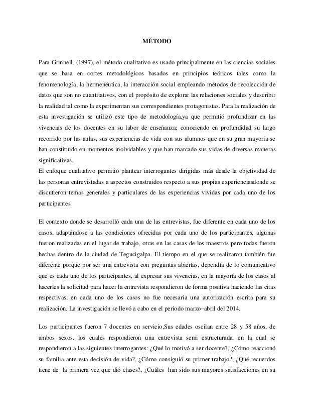 MÉTODO Para Grinnell, (1997), el método cualitativo es usado principalmente en las ciencias sociales que se basa en cortes...