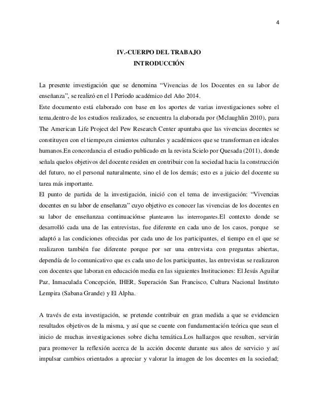 """4 IV.-CUERPO DEL TRABAJO INTRODUCCIÓN La presente investigación que se denomina """"Vivencias de los Docentes en su labor de ..."""