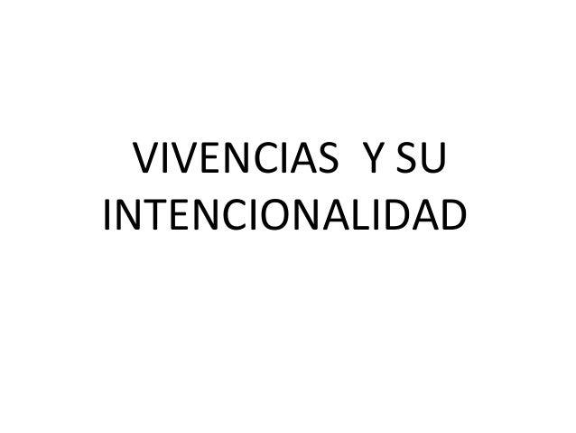 VIVENCIAS Y SUINTENCIONALIDAD