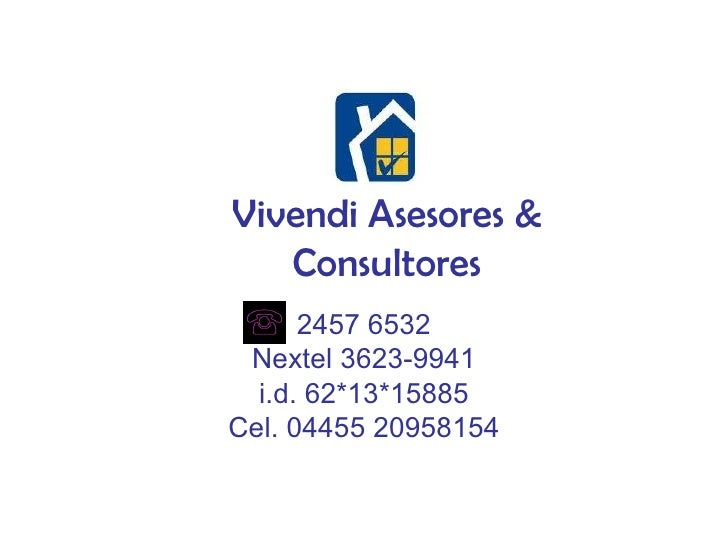 Vivendi Asesores & Consultores 2457 6532 Nextel 3623-9941 i.d. 62*13*15885 Cel. 04455 20958154