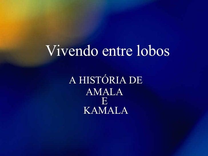 Vivendo entre lobos A HISTÓRIA DE AMALA  E  KAMALA