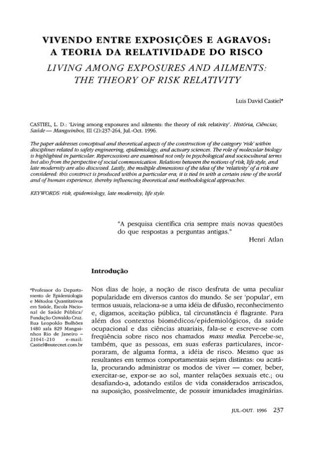 VIVENDO ENTRE EXPOSIÇÕES E AGRAVOS: A TEORIA DA RELATIVIDADE DO RISCO LIVING AMONG EXPOSURES AND AILMENTS: THE THEORY OF R...