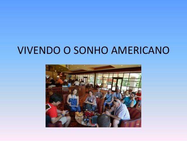 VIVENDO O SONHO AMERICANO