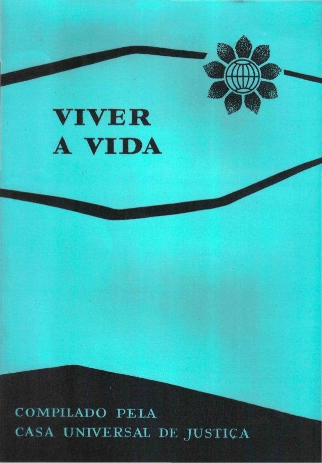 VIVER A VIDA  COMPILADO P E L A CASA UNIVERSAL DE J U S T I Ç A
