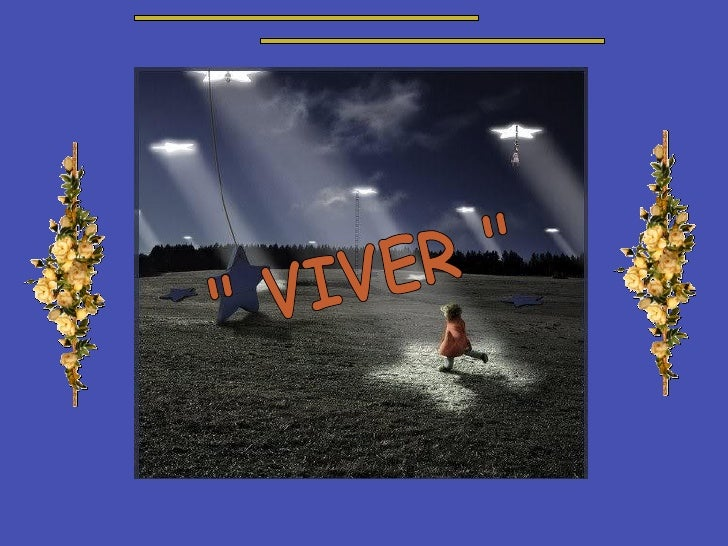 """ VIVER """
