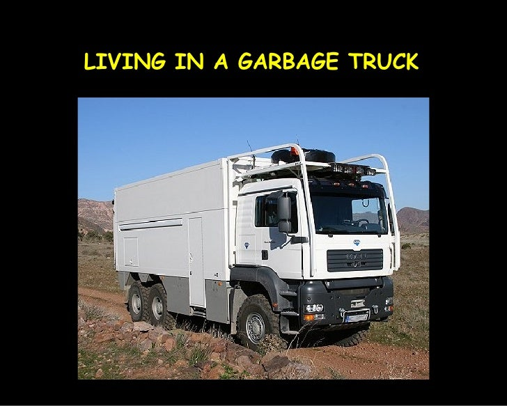 LIVING IN A GARBAGE TRUCK