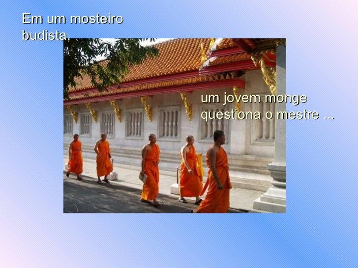 Em um mosteiro budista, um jovem monge questiona o mestre ...