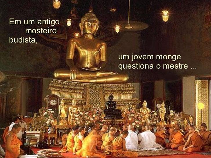 Em um antigo  mosteiro budista, um jovem monge questiona o mestre ...