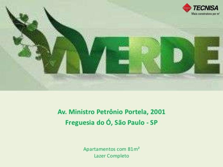 Álbum de fotografiasAv. Ministro Petrônio Portela, 2001  Freguesia do Ó, São Paulo - SP        Apartamentos com 81m²      ...