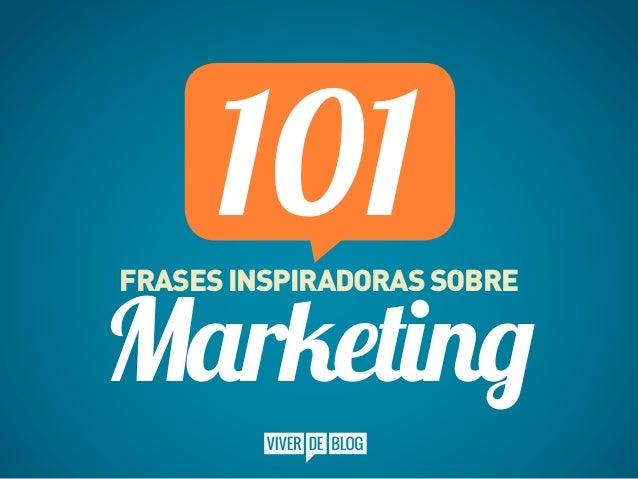 FrasesInspiradorassobre Marketing 101