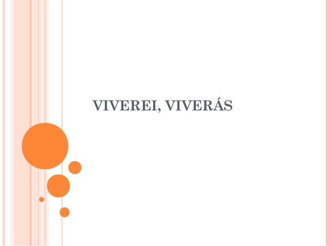 VIVEREI, VIVERÁS