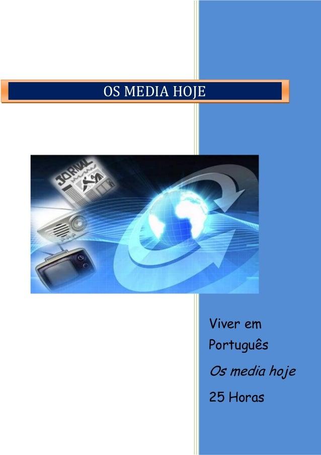Viver em Português  Os media hoje  25 Horas  OS MEDIA HOJE