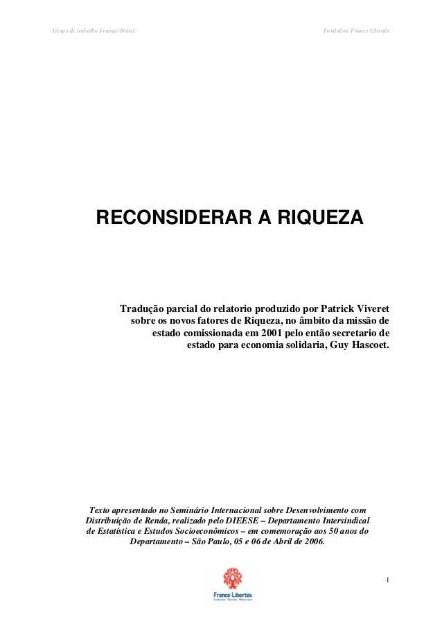 Grupo de trabalho França-Brasil Fondation France Libertés 1 RECONSIDERAR A RIQUEZA Tradução parcial do relatorio produzido...