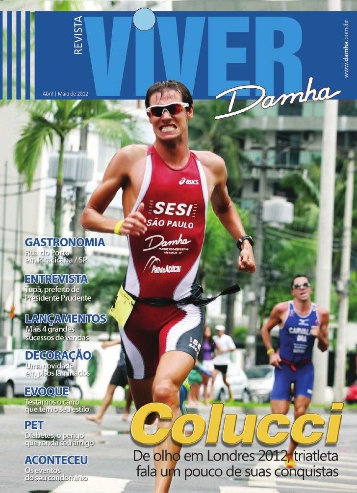 4    VIVER DAMHA | ABRIL de 2012     Editorial  Atuar no universo dos negócios com responsabili-               Em paralelo...