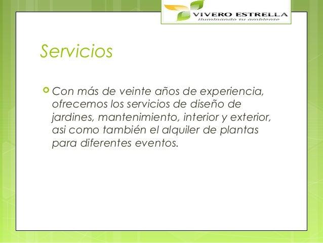 Servicios Con más de veinte años de experiencia, ofrecemos los servicios de diseño de jardines, mantenimiento, interior y...