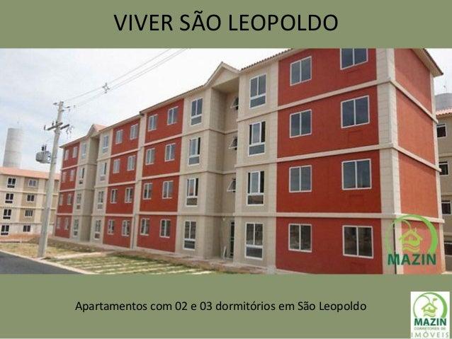 VIVER SÃO LEOPOLDO Apartamentos com 02 e 03 dormitórios em São Leopoldo