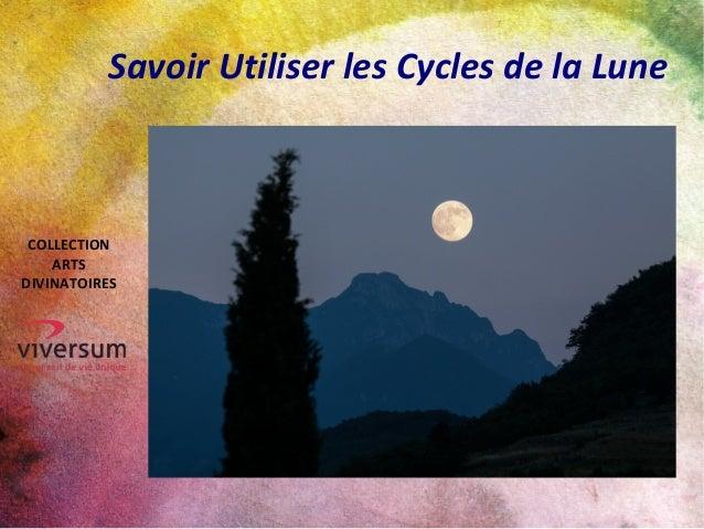 Savoir Utiliser les Cycles de la Lune COLLECTION ARTS DIVINATOIRES